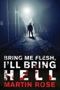 Cover of Bring Me Flesh, I'll Bring Hell